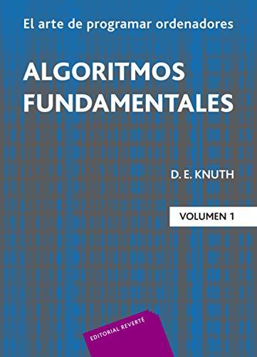 Algoritmos fundamentales (El Arte de programar Ordenadores nº 1)