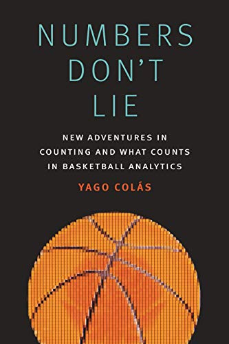 Numbers Don't Lie: New Adventures in Counting and What Counts in Basketball Analytics
