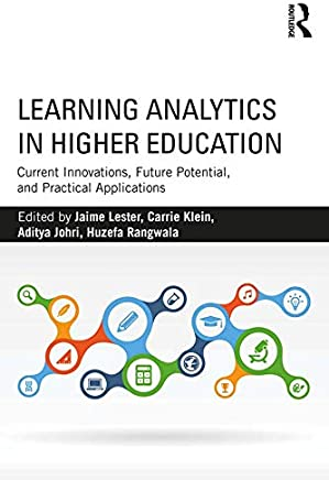 Learning Analytics in Higher Education: Current Innovations, Future Potential, and Practical Applications (English Edition)