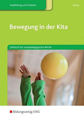 Bewegung in der Kita: Lehrbuch für sozialpädagogische Berufe