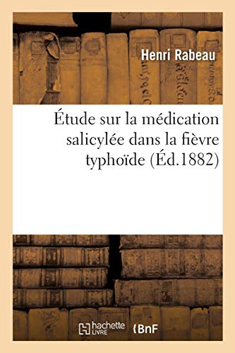 Étude sur la médication salicylée dans la fièvre typhoïde