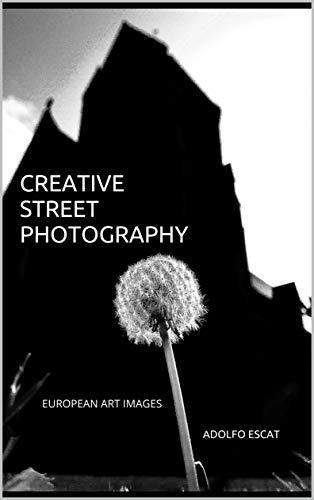 CREATIVE STREET PHOTOGRAPHY : EUROPEAN ART IMAGES (English Edition)