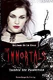 Melissa da la Cruz: The Immortals. Tochter der Finsternis