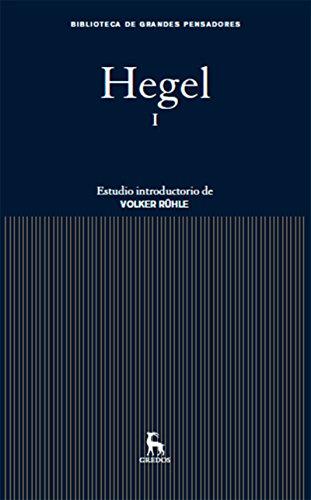Hegel I (Biblioteca Grandes Pensadores nº 10)