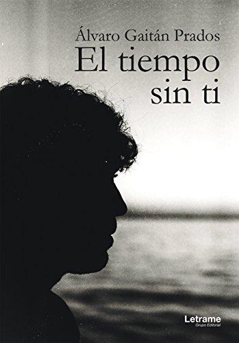 El tiempo sin ti (Poesía nº 1)