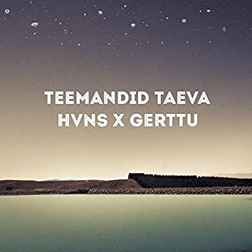 teemandid taeva (feat. Gerttu)