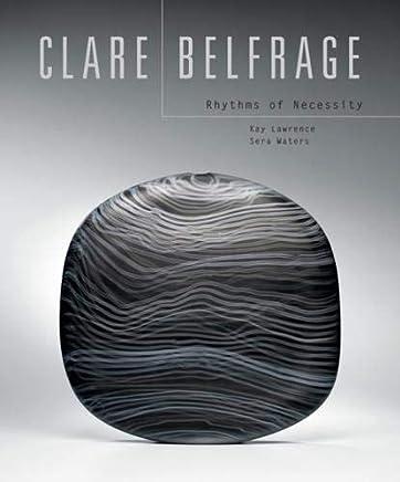 Clare Belfrage: Rhythms of necessity