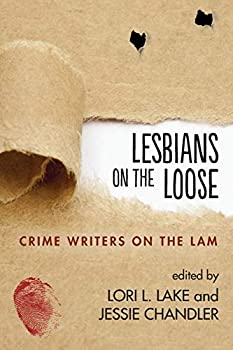 Lesbians on the Loose: Crime Writers on the Lam - Book #9.5 of the Kate Delafield