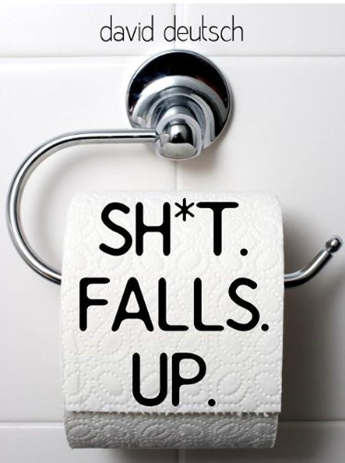 Sh*t Falls Up