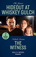 Hideout At Whiskey Gulch / The Witness: Hideout at Whiskey Gulch (the Outriders Series) / the Witness (A Marshal Law Novel) (Heroes)