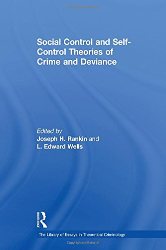 Social Control and Self-Control Theories of Crime and Deviance (The Library of Essays in Theoretical Criminology)