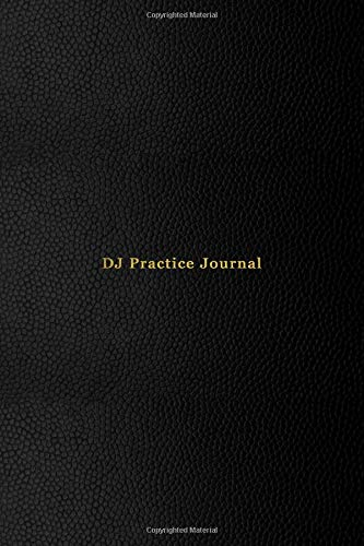 DJ Practice Journal: A live music tracklist set creation notebook for DJ\'s looking to analyse songs and tracks, mix new music and list songs that work together | Professional black cover design