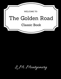 The Golden Road (The Story Girl #2) - Classic Book