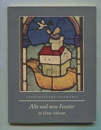 Alte und neue Fenster im Ulmer Münster