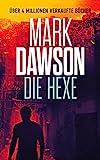 Die Hexe (John Milton 16) von Mark Dawson