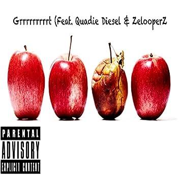 Grrrrrrrrrt (feat. Quadie Diesel & Zelooperz)