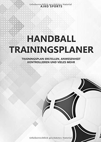 Handball Trainingsplaner: Notizbuch für Handballtrainer   Training strukturiert planen mit Taktiktafel, Spielfeldvorlagen und vieles mehr...