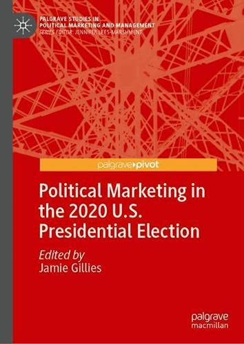 Marketing político en las elecciones presidenciales de Estados Unidos de 2020 (Estudios Palgrave en Marketing y Gestión Políticas)