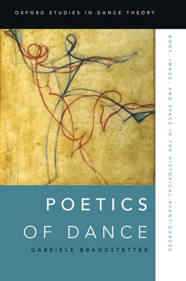 インフルエンザモニター障害Poetics of Dance: Body, Image, and Space in the Historical Avant-Gardes (Oxford Studies in Dance Theory)