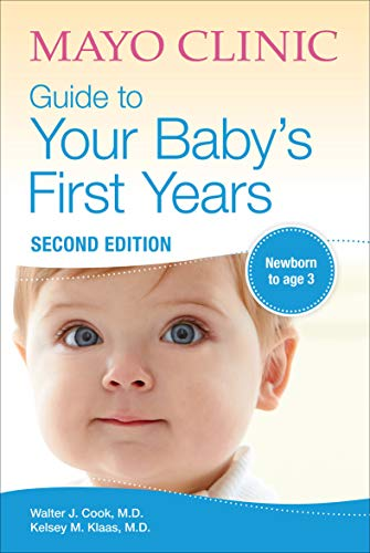 Mayo Clinic Guide to Your Baby's First Years: Newborn to Age 3 (English Edition)