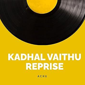 Kadhal Vaithu Reprise