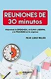 Reuniones de 30 minutos: Mejorando la eficiencia, el clima laboral y la felicidad en las empresas