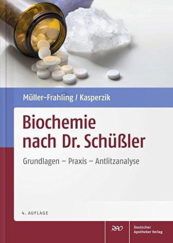 Biochemie nach Dr. Schüßler: Grundlagen, Praxis, Antlitzanalyse
