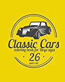 Classic Cars Coloring Book for Boys ages 26 years old: A collection of the 55 best classic cars in the world | Relaxation coloring pages for kids, adults, boys and car lovers (Best Cars Coloring Book)