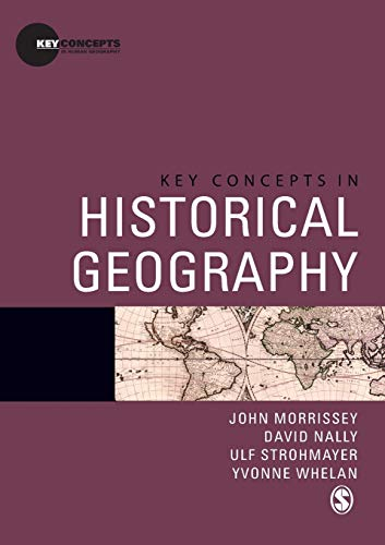 Compare Textbook Prices for Key Concepts in Historical Geography Key Concepts in Human Geography 1 Edition ISBN 9781412930444 by Morrissey, John,Nally, David,Strohmayer, Ulf,Whelan, Yvonne