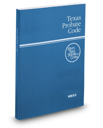 Texas Probate Code, 2012 ed. (West's Texas Statutes and Codes)