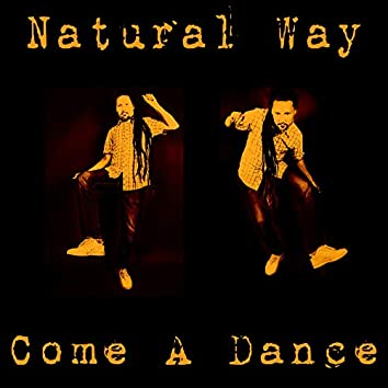 Come A Dance