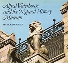 Alfred Waterhouse and the Natural History Museum (Natural History Museum publications) by Mark Girouard (1981-12-03)