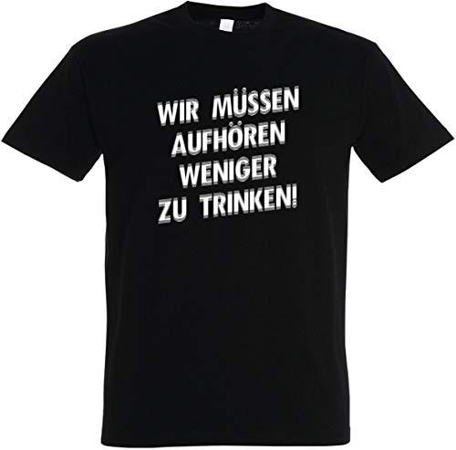 Herren T-Shirt Wir müssen aufhören weniger zu Trinken S bis 5XL (Schwarz, L)