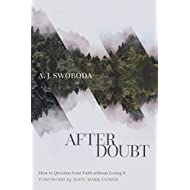 After Doubt: How to Question Your Faith without Losing It