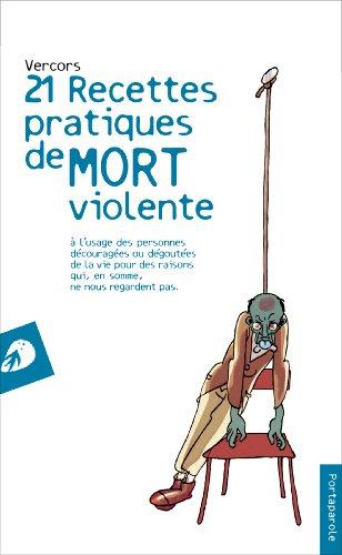 Vingt et un recettes pratiques de mort violente: 1