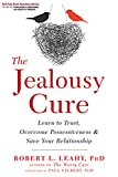 Image of The Jealousy Cure (Learn to Trust, Overcome Possessiveness, and Save Your Relationship)