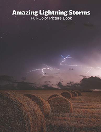 Amazing Lightning Storms Full-Color Picture Book: Lighting Storm Photography Book for Children, Seniors and Alzheimer's Patients