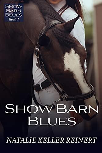 Show Barn Blues: An Equestrian Novel