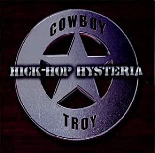 Hick-Hop Hysteria by Cowboy Troy (2001-09-12?