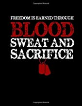 Freedom Is Earned Through Blood Sweat And Sacrifice: American Patriotism Journal Diary Composition Book