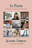 In Paris: 20 Women on Life in the City of Light - Lauren Bastide