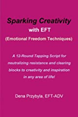 Sparking Creativity with EFT (Emotional Freedom Techniques) Kindle Edition