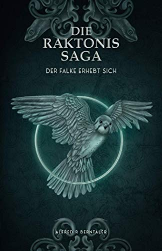 Der Falke erhebt sich (Die Raktonis-Saga, Band 1)