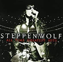 Steppenwolf: All Time Greatest Hits by Steppenwolf Original recording remastered edition (1999) Audio CD