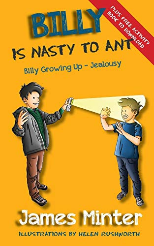 Book: Billy Is Nasty To Ant - Jealousy (Billy Growing Up, Volume 3) by James Minter