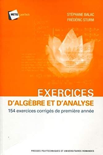 Exercices d'algèbre et d'analyse : 154 exercices corrigés de première année