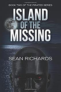 Island of the Missing: Book 2 of the Pirated Series (Volume 2)