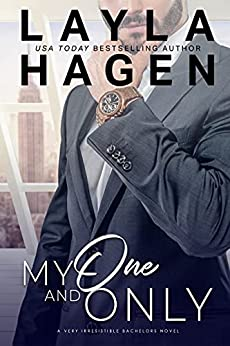 My One And Only (Very Irresistible Bachelors Book 5) by [Layla  Hagen]