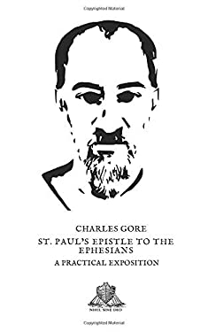 St. Paul's Epistle to the Ephesians: A Practical Exposition (Nihil Sine Deo)