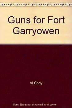 Hardcover Guns for Fort Garryowen Book